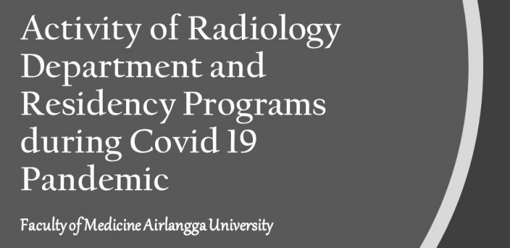 Activity of Radiology Department and Residency Programs during Covid 19 Pandemic